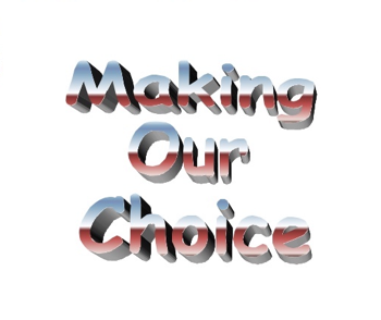 Making Our Choice